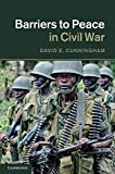 Barriers to Peace in Civil War by David E. Cunningham (2011-08-15)