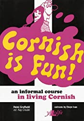 Cornish is Fun: An Informal Course in Living Cornish