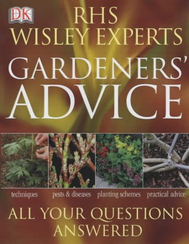Gardeners' Advice. RHS Wisley Experts (Royal Horticultural Society)