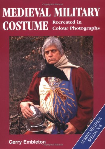 Medieval Military Costume (Europa Militaria) by Gerry Embleton (24-Nov-2000) Paperback