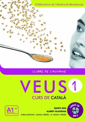 Veus/Curs de Catala: Llibre de l'alumne 1 + CD (A1+) - New edition