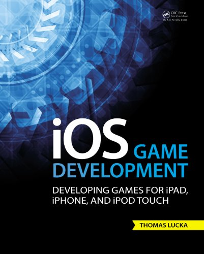 iOS Game Development: Developing Games for iPad, iPhone, and iPod Touch (Ios 3d Spiel Programmierung)