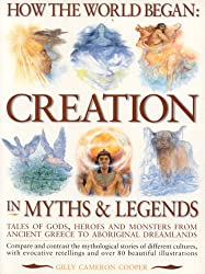 How the World Began: Creation in Myths and Legends