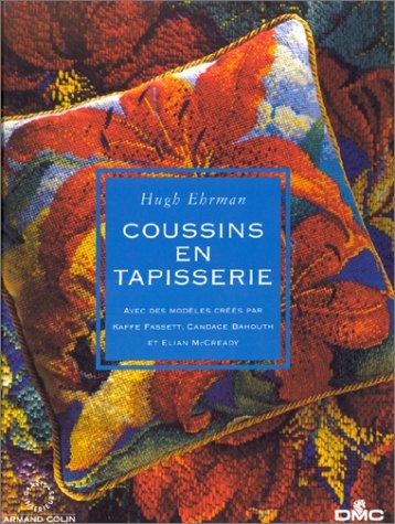 Coussins en tapisserie : Avec des modèles créés par Kaffe Fassett, Candace Bahouth et Elian McCready