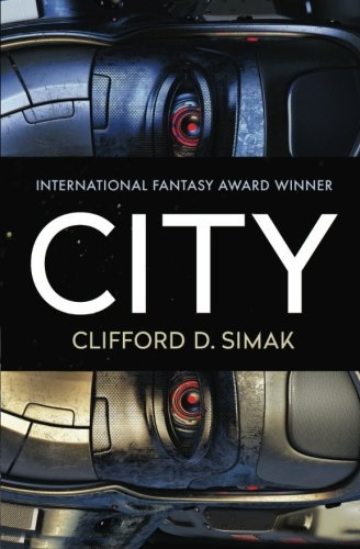 City by Clifford D. Simak (2015-07-21)