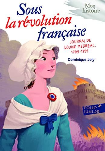Sous la Révolution française: Journal de Louise Médréac, 1789-1791 par Dominique Joly