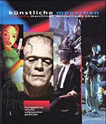 Kunstliche Menschen: Manische Maschinen: Kontrollierte Korper