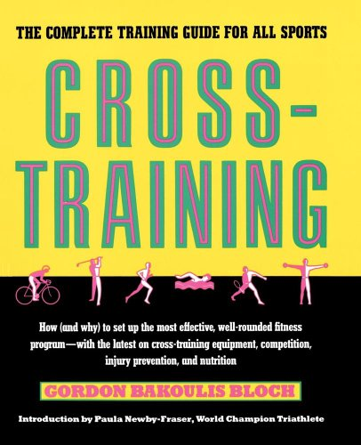 Cross-Training: The Complete Training Guide for All Sports (Fireside)