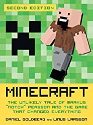 Minecraft, Second Edition: The Unlikely Tale of Markus Notch Persson and the Game That Changed Everything by Daniel Goldberg (2015-06-16)