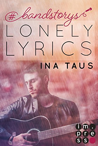 #bandstorys: Lonely Lyrics (Band 3) von [Taus, Ina]