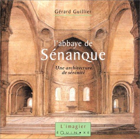 L'Abbaye de Sénanque : Une architecture de sérénité