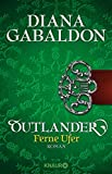 """Besser denn je: Der 3. Band der """"Outlander""""-Saga, """"Ferne Ufer"""", von Bestseller-Autorin Diana Gabaldon jetzt in ungekürzter Neuübersetzung.20 Jahre lang hielt Claire ihre große Liebe Jamie Fraser für tot. Nun findet sie heraus, dass er die Schlacht vo..."""