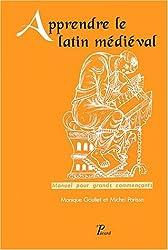 Apprendre le latin médiéval : Manuel pour grands commençants, 2ème édition