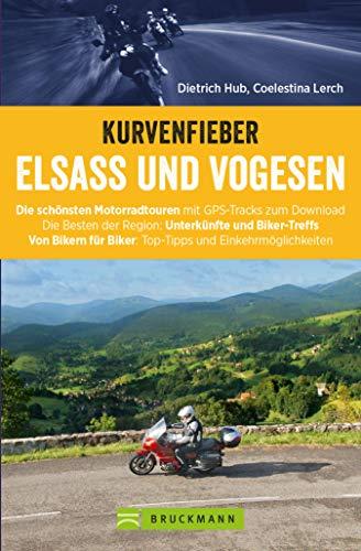 Motorradführer im Taschenformat: Bruckmanns Motorradführer Elsass. Touren – Karten – Tipps.: Das aktualisierte Tourenbuch im handlichen Format für den Tankrucksack