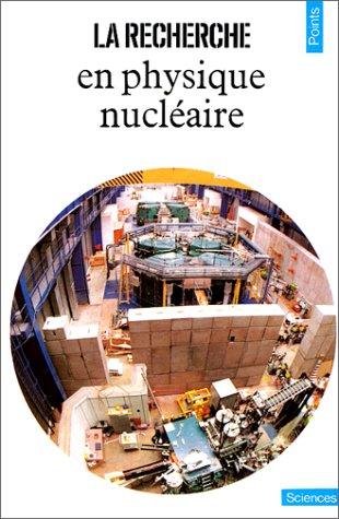 La Recherche en physique nucléaire