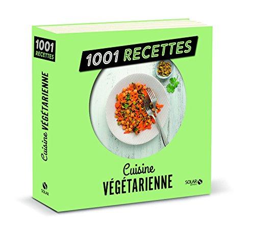 Cuisine végétarienne NE - 1001 recettes