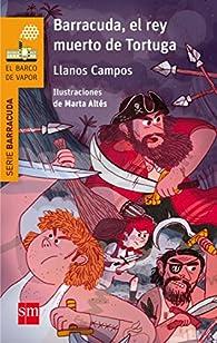Barracuda, el rey muerto de Tortuga par Llanos Campos Martínez