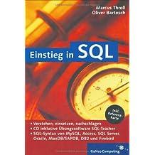 Einstieg in SQL: SQL-Syntax von MySQL, Access, SQL Server, Oracle, MaxDB/SAPDB, DB2 und Firebird (Galileo Computing)