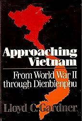 Approaching Vietnam: From World Warr II Through Dienbienphu, 1941-54