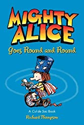 Mighty Alice Goes Round and Round: A Cul de Sac Book by Richard Thompson (2013-07-09)