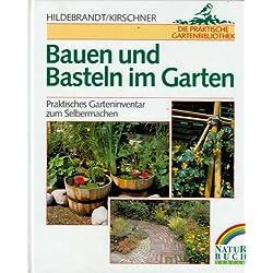 Bauen und basteln im Garten - Praktisches Garteninventar zum Selbermachen