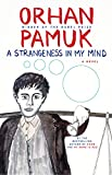 A Strangeness in My Mind: A novel by Orhan Pamuk front cover