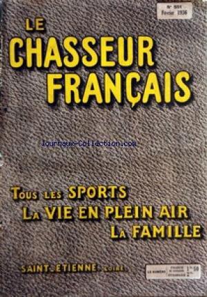 CHASSEUR FRANCAIS (LE) [No 551] du 01/02/1936 - ORGANE UNIVERSEL DE TOUS LES SPORTS ET DE LA VIE EN PLEIN AIR LA CHASSE - LE CHIEN - LA PECHE - CYCLISME - AUTOMOBILISME - AERONAUTIQUE - SPORTS - HIPPISME - PHOTO - VOYAGES - A LA CAMPAGNE - CAUSERIE VETERINAIRE - ELEVAGE - JARDINS ET PARCS - LA MAISON - LA MODE - LE MOIS SCIENTIFIQUE - RECETTES ET CONSEILS