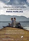 Terapia de Aceptación y Compromiso para parejas. Guía clínica para utilizar Mind (Biblioteca de Psicología)