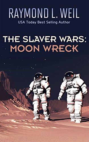 Moon Wreck (The Slaver Wars  Book 1) (English Edition)
