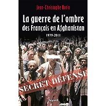 La Guerre de l'ombre des Français en Afghanistan : 1979-2011 (Documents)