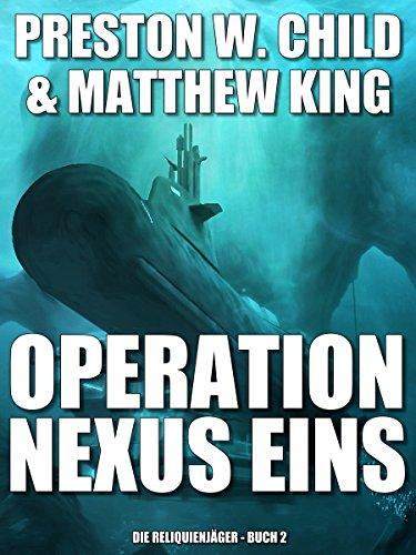 Buchseite und Rezensionen zu 'Operation Nexus Eins (Die Reliquienjäger 2)' von P.W. Child