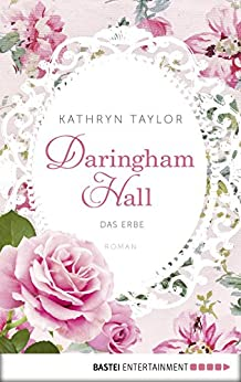 Daringham Hall - Das Erbe: Roman (German Edition) by [Taylor, Kathryn]