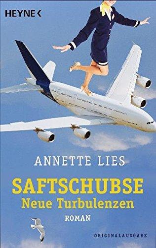 Saftschubse - Neue Turbulenzen: Roman