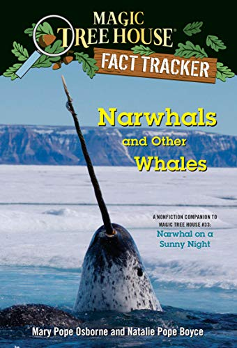 Narwhals and Other Whales: A nonfiction companion to Magic Tree House #33: Narwhal on a Sunny Night (Magic Tree House (R) Fact Tracker Book 42) (English Edition)