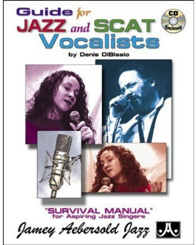 Guide for Jazz and Scat Vocalists: Survival Manual for Aspiring Jazz Singers, Book & CD
