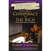 Rich Dad's Conspiracy of the Rich: The 8 New Rules of Money by Robert T. Kiyosaki (2009-09-21)