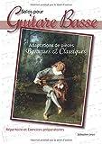 Solos pour Guitare Basse: Adaptations de pièces Baroques et Classiques