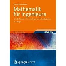 Mathematik für Ingenieure: Eine Einführung mit Anwendungs- und Alltagsbeispielen