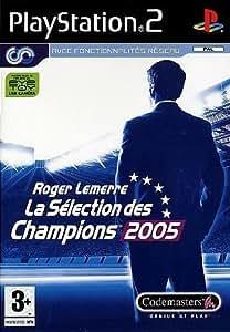 Roger Lemerre : La Sélection des champions 2005