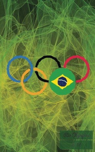 Rio Olympics 2016: Rio Olympic 2016 journal, notebook, scrapbook, keepsake, memory book, jotter to write or draw in, men, women, girls, boys, 15 Rio with the Olympic Countries 5x8in: Volume 8 por Signature Kisses