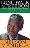 Long Walk To Freedom: The Autobiography of Nelson Mandela: Written by Nelson Mandela, 1994 Edition, (First Edition) Publisher: Little, Brown [Hardcover]