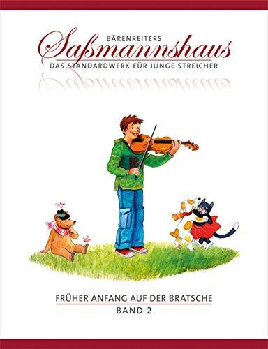 Früher Anfang auf der Bratsche 2: Die Bratschenschule für Kinder ab 4 Jahre. 19 Kapitel. Mit zahlreichen Volks- und Kinderliedern sowie Tanzformen, mehrere zweistimmig