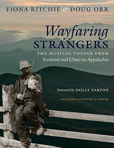 Wayfaring Strangers: The Musical Voyage from Scotland and Ulster to Appalachia: Written by Fiona Ritchie, 2014 Edition, (Har/Com) Publisher: The University of North Carolina Pr [Hardcover]
