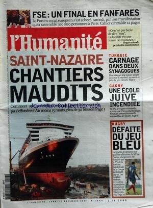HUMANITE (L') [No 18431] du 17/11/2003 - SAINT-NAZAIRE / CHANTIERS MAUDITS - UNE PASSERELLE D'ACCES AU QUEEN-MARY 2 S'EST EFFONDREE - TURQUIE / CARNAGE DANS DEUX SYNAGOGUES - GAGNY / UNE ECOLE JUIVE INCENDIEE - RUGBY / DEFAITE DU JEU BLEU
