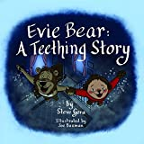 Evie Bear: A Teething Story