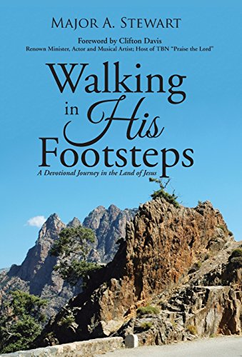 Walking in His Footsteps: A Devotional Journey in the Land of Jesus