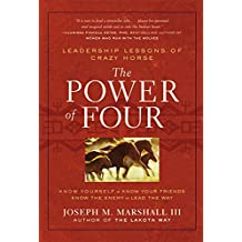 The Power of Four: Leadership Lessons of Crazy Horse (English Edition)