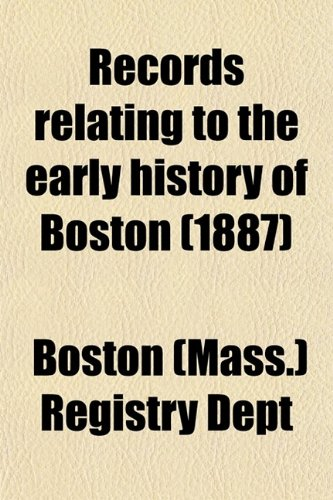 Records Relating to the Early History of Boston (Volume 19)
