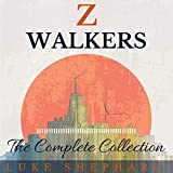 Z Walkers: The Complete Collection