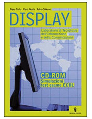 Display. Laboratorio tecnologia, informazione e comunicazione. Con materiali per il docente. Per le Scuole superiori. Con CD-ROM
